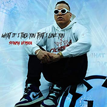 What If Told You That I Love You