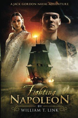 Fighting Napoleon: A Jack Gordon Naval Adventure