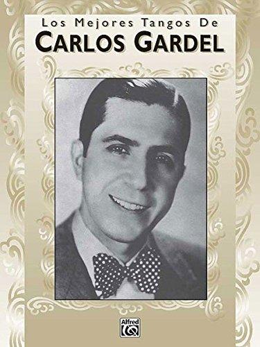 Los Mejores Tangos de Carlos Gardel Songbook piano/vocals/guitar (sp)