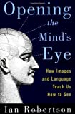 Image of Opening the Mind's Eye: How Images and Language Teach Us How To See