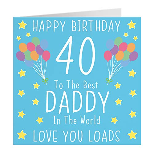 Happy Birthday 40 To The Best Daddy in the World Card