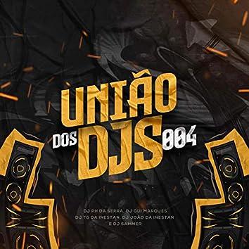 União dos Djs 004 (feat. Dj Gui Marques, Dj Sammer, Dj Tg Da inestan & Dj João Da Inestan)