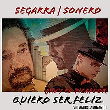 Quiero Ser Feliz (feat. Nino Segarra & Sonero)