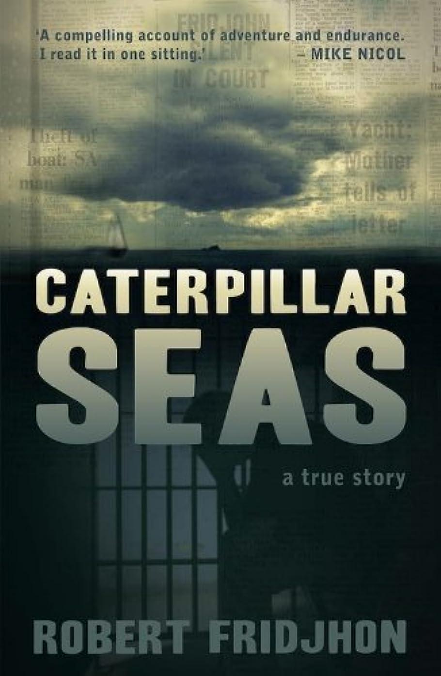 無駄振りかける東ティモールCaterpillar Seas (English Edition)