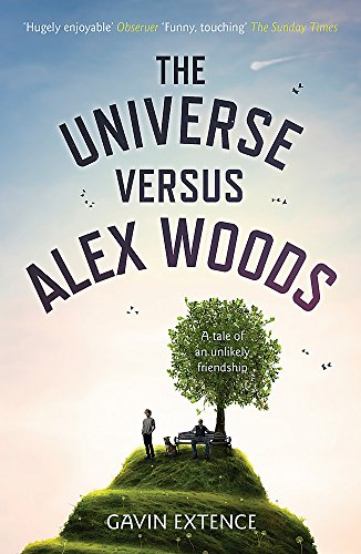 The Universe versus Alex Woods: An UNFORGETTABLE story of an unexpected friendship, an unlikely hero and an improbable journey