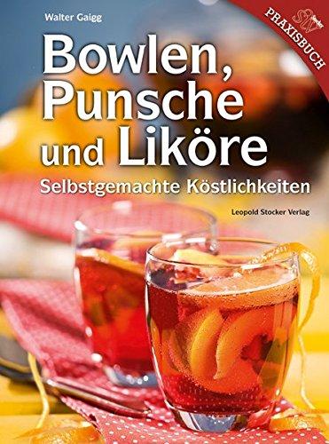Bowlen, Punsche und Liköre:...