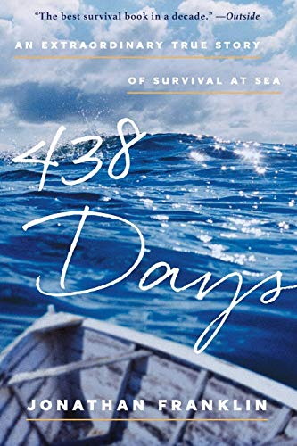 Compare Textbook Prices for 438 Days: An Extraordinary True Story of Survival at Sea Reprint Edition ISBN 9781501116308 by Franklin, Jonathan