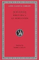 Cicero: Rhetorica ad Herennium (Loeb Classical Library No. 403) (English and Latin Edition) by Cicero(1954-01-01)