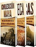 Antiguas Civilizaciones: Una Fascinante Guía sobre la Historia de los Mayas, Aztecas y el Imperio Inca (Libro en Español/Ancient Civilizations Spanish Book Version)