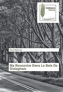 Ma Rencontre Dans Le Bois De Dieleghem (French Edition)