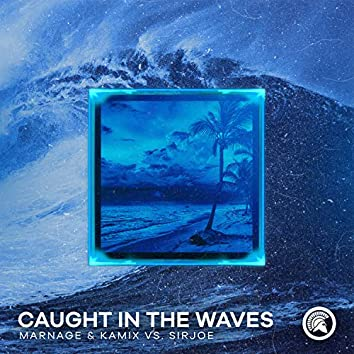Caught In The Waves