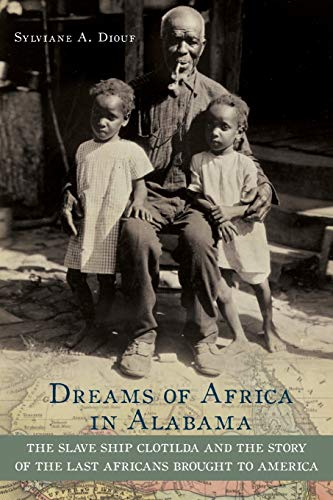 Compare Textbook Prices for Dreams of Africa in Alabama: The Slave Ship Clotilda and the Story of the Last Africans Brought to America 1 Edition ISBN 9780195382938 by Diouf, Sylviane A.