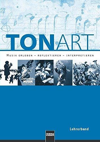 TONART. Lehrerband. Ausgabe Bayern: Sekundarstufe II. Musik erleben - reflektieren – interpretieren (TONART: Musik erleben - reflektieren - interpretieren)
