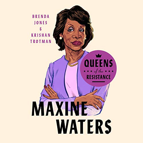 Queens of the Resistance: Maxine Waters cover art