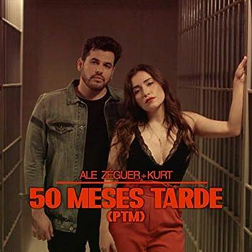 50 Meses Tarde (Ptm)