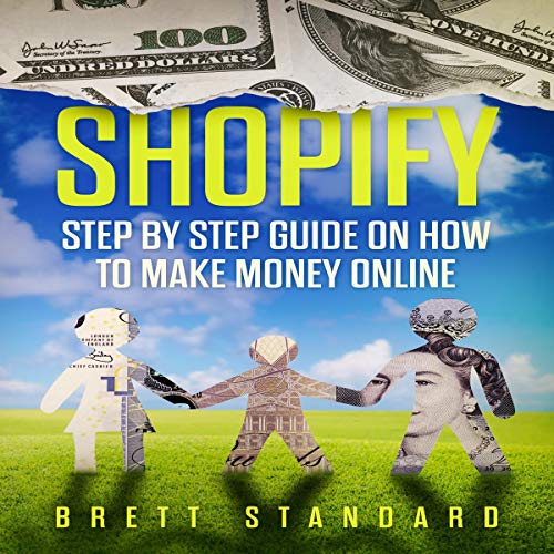 Shopify: Step by Step Guide on How to Make Money Online audiobook cover art