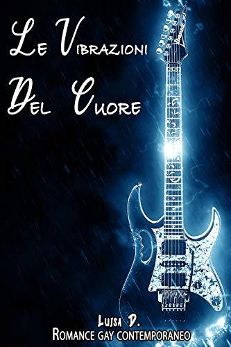 Le vibrazioni del cuore (Italian Edition)