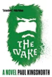 The Wake by Paul Kingsnorth on the Overthinking It Gift Guide