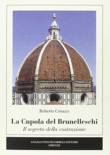 La cupola del Brunelleschi. Il segreto della costruzione. Ediz. illustrata