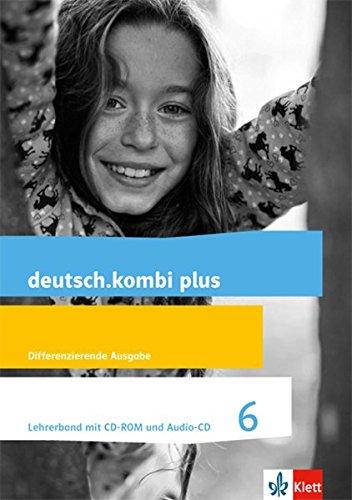deutsch.kombi plus 6. Differenzierende Allgemeine Ausgabe: Lehrerband mit CD-ROM und Audio-CD Klasse 6 (deutsch.kombi plus. Differenzierende Ausgabe ab 2015)
