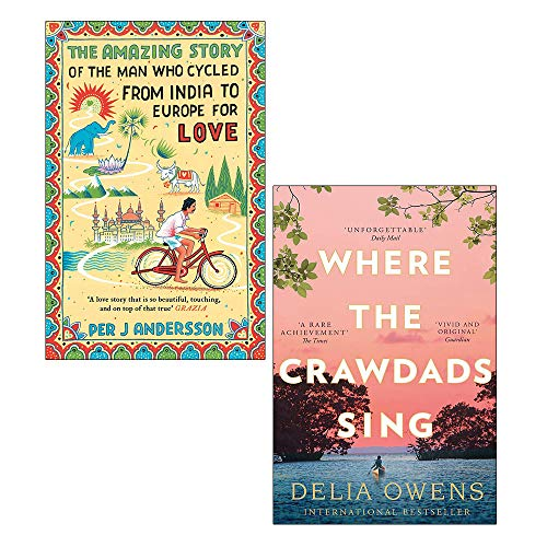 Where the Crawdads Sing By Delia Owens, The Amazing Story of the Man Who Cycled from India to Europe for Love By Per J Andersson 2 Books Collection Set