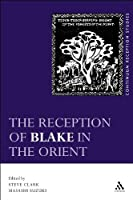 The Reception of Blake in the Orient (Continuum Reception Studies) by Unknown(2009-02-01)