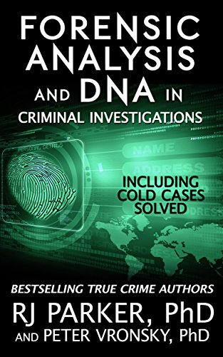 Forensic Analysis and DNA in Criminal Investigations and Cold Cases Solved: (True Crime Murder & Mayhem)