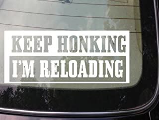 Keep Honking Im Reloading Decal 6