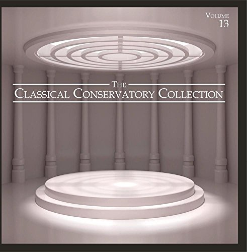 The Classical Conservatory Collection, Vol. 13