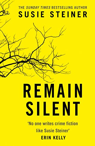 Remain Silent: The gripping new literary thriller from the Sunday Times bestselling author (Manon Bradshaw, Book 3) by [Susie Steiner]