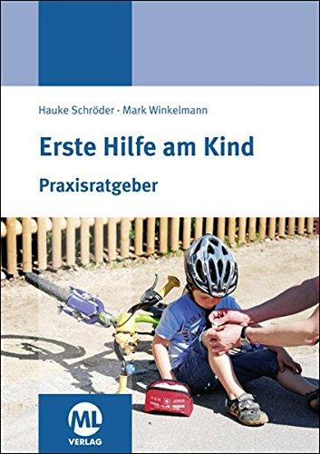 Erste Hilfe am Kind: Praxisratgeber