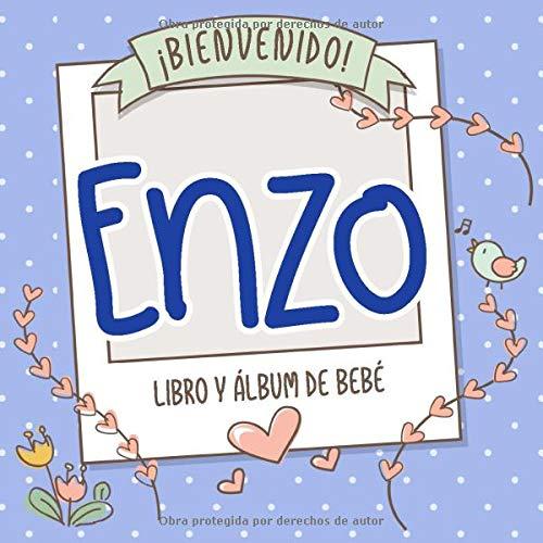 ¡Bienvenido Enzo! Libro y álbum de bebé: Libro de bebé y álbum para bebés personalizado, regalo para el embarazo y el nacimiento, nombre del bebé en la portada