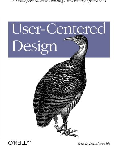 User-Centered Design: A Developers Guide to Building User-Friendly Applications