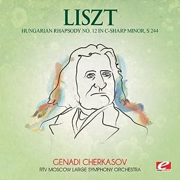 Liszt: Hungarian Rhapsody No. 12 in C-Sharp Minor, S. 244 (Digitally Remastered)