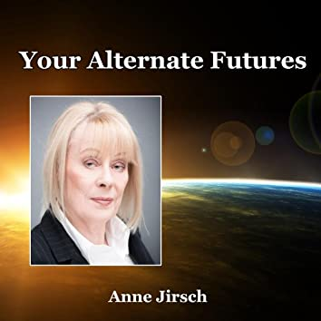 Your Alternate Futures