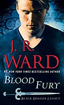 Blood Fury: Black Dagger Legacy by [J.R. Ward]