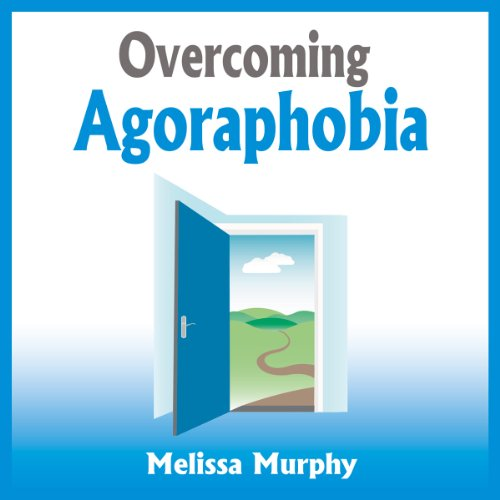 Overcoming Agoraphobia audiobook cover art