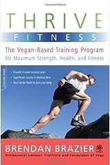 Thrive Fitness: The Vegan-Based Training Program for Maximum Strength, Health, and Fitness Paperback