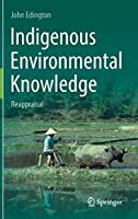 Indigenous Environmental Knowledge: Reappraisal