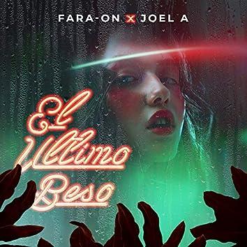 EL ULTIMO BESO (feat. FARA ON)