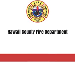 Hawaii County Fire Department Softcover Notebook, Firefighter Logbook: 100 lined pages, softcover, fire department journal...