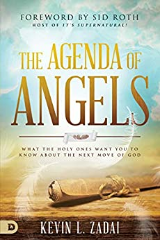 The Agenda of Angels: What the Holy Ones Want You to Know About the Next Move by [Kevin L.  Zadai, Sid Roth]