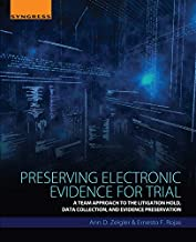 Preserving Electronic Evidence for Trial: A Team Approach to the Litigation Hold, Data Collection, and Evidence Preservation