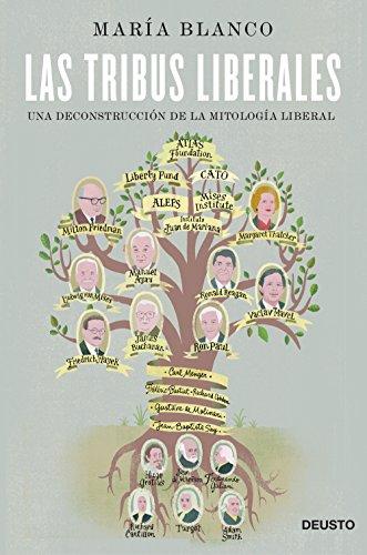 Las tribus liberales: Una deconstrucción de la mitología liberal (Sin colección)