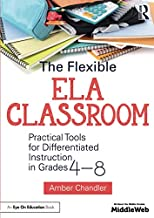 The Flexible ELA Classroom