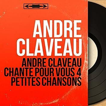 André Claveau chante pour vous 4 petites chansons (Mono Version)