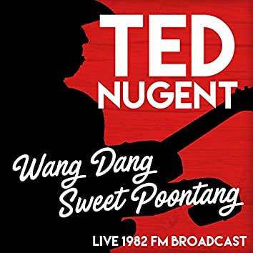 Wang Gang Sweet Poontang (Live 1982 FM Broadcast)