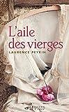L'aile des vierges (Littérature Française) - Format Kindle - 9791091211857 - 7,99 €
