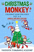 Christmas Monkey Coloring Book For Kids 3-8 : Jungle Holiday Edition
