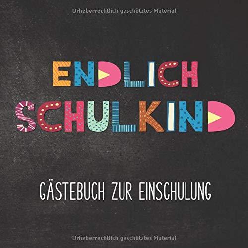 Endlich Schulkind Gästebuch zur Einschulung: Buntes Gästebuch zum Schulanfang |...